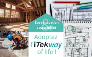 Nouveau département iTekway : éco-rénovation & accessibilité